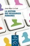 Jean-Marc Le Gall - La gestion des ressources humaines.
