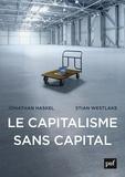 Stian Westlake et Jonathan Haskel - Le capitalisme sans capital - L'essor de l'économie immatérielle.