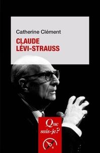 Catherine Clément - Claude Lévi-Strauss.