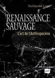 Guillaume Logé - Renaissance sauvage - L'art de l'Anthropocène.