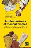 Francis Dupuis-Déri et Christine Bard - Antiféminismes et masculinismes d'hier et d'aujourd'hui.