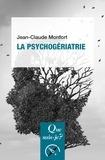 Jean-Claude Monfort - La psychogériatrie.