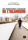 Bernard Rougier - Les territoires conquis de l'islamisme.