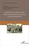 Bruno Maurer et Michèle Verdelhan - Migrants et migrations dans les manuels scolaires en Méditerranée.