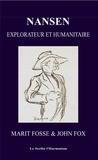 Marit Fosse et John Fox - Nansen - Explorateur et humanitaire.