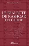 Sulaiman Palizhati Yiltiz - Le dialecte de Kashgar en Chine.