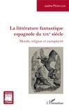 Justine Pédeflous - La littérature fantastique espagnole du XIXe siècle - Morale, religion et exemplarité.