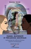 Jean-Claude Shanda Tonme - Femme, maternité et préjudices sociétaux - Anthropologie des souffrances féminines - Segments d'autobiographie.