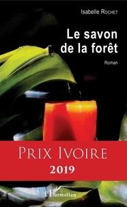 Isabelle Rochet - Le savon de la forêt.