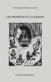 Dominique Thiébaut Lemaire - Les passions et la raison.