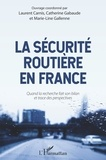 Laurent Carnis et Catherine Gabaude - La sécurité routière en France - Quand la recherche fait son bilan et trace des perspectives.