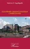 Stéphane Enguéléguélé - Gouverner l'urgence politique camerounaise.