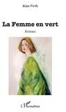 Alan Firth - La femme en vert.