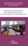 Kalifa Traoré et Jean-Claude Bationo - Didactique des disciplines en Afrique francophone : entre émergence et confirmation.