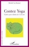 Hooland michelle Van - Contez Yoga - Contes pour enfants de 1 à 6 ans.