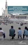 XXX - Espaces sacrés, tourisme et sécularisation dans les lieux de pèlerinage catholiques.