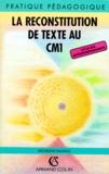 Micheline Daumas - La reconstitution de texte au CM 1 - Cycle des approfondissements.