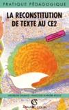 Françoise Maingre-Roche et Micheline Daumas - La reconstitution de texte au CE2 - Cycle des approfondissements.