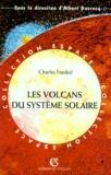 Charles Frankel - Les volcans du système solaire.