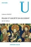 Catherine Vincent - Église et société en Occident - XIIIe-XVe siècles.