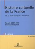 Pascale Goetschel et Emmanuelle Loyer - Histoire culturelle de la France de la Belle Epoque à nos jours.