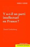 Daniel Lindenberg - Y a-t-il un parti intellectuel en France ? - Essai sur les valeurs des modernes.