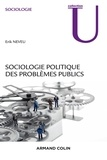 Erik Neveu - Sociologie politique des problèmes publics.