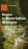 Françoise Adam et Yves Stalloni - Réussir la dissertation littéraire - Analyser un sujet et construire un plan.