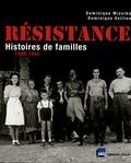 Résistance : Histoires de familles 1940-1945 / Dominique Missika, Dominique Veillon   Missika, Dominique. Auteur