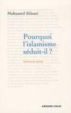 Pourquoi l'islamisme séduit-il ? / Mohamed Sifaoui | Sifaoui, Mohamed (1967-....)