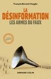 La désinformation : Les armes du faux / François-Bernard Huyghe | Huyghe, François-Bernard (1951-....). Auteur