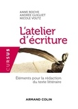 Anne Roche et Andrée Guiguet - L'atelier d'écriture - Eléments pour la rédaction du texte littéraire.