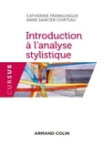 Catherine Fromilhague et Anne Sancier-Château - Introduction à l'analyse stylistique - Méthode et applications.