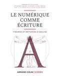 Emmanuël Souchier et Etienne Candel - Le numérique comme écriture - Théories et méthodes d'analyse.