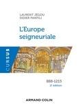 Laurent Jégou et Didier Panfili - L'Europe seigneuriale - 888-1215.