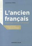 Laurence Hélix - L'ancien français - Morphologie, syntaxe et phonétique.