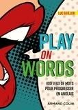 Luc Geiller - Play on Words - 1001 jeux de mots pour progresser en anglais.