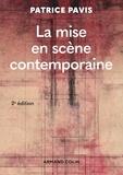 Patrice Pavis - La mise en scène contemporaine - 2e éd..