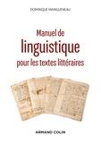 Dominique Maingueneau - Manuel de linguistique pour les textes littéraires - 2e éd..