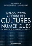 Raphaël Baroni et Claus Gunti - Introduction à l'étude des cultures numériques - La transistion numérique des médias.