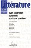Patrick Née et Yves Bonnefoy - Littérature N° 150, juin 2008 : Yves Bonnefoy - Traduction et critique poétique.