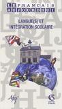 Lucile Cadet et Jean-Marc Mangiante - Le français aujourd'hui N° 164 : Langue(s) et intégration scolaire.