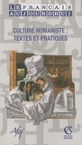 Jeanne-Antide Huynh - Le français aujourd'hui N° 167 : Culture humaniste : textes et pratiques.