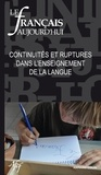 Marie-France Bishop et Lucile Cadet - Le français aujourd'hui N° 173, Juin 2011 : Continuités et ruptures dans l'enseignement de la langue.