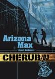 Robert Muchamore - Cherub Tome 3 : Arizona Max.