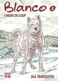 Jirô Taniguchi - Blanco Tome 3 : L'heure du loup.