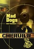 Robert Muchamore - Cherub Tome 8 : Mad dogs.