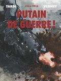 Jacques Tardi et Jean-Pierre Verney - Putain de guerre ! Intégrale : 1914-1918.