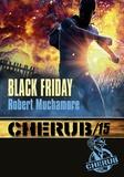 Robert Muchamore - Cherub Tome 15 : Black Friday.