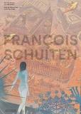François Schuiten - Des Cités obscures à la Ville lumière.